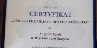 Certyfikat Szkoły Promującej Bezpieczeństwo dla Zespołu Szkół w Więcławicach Starych