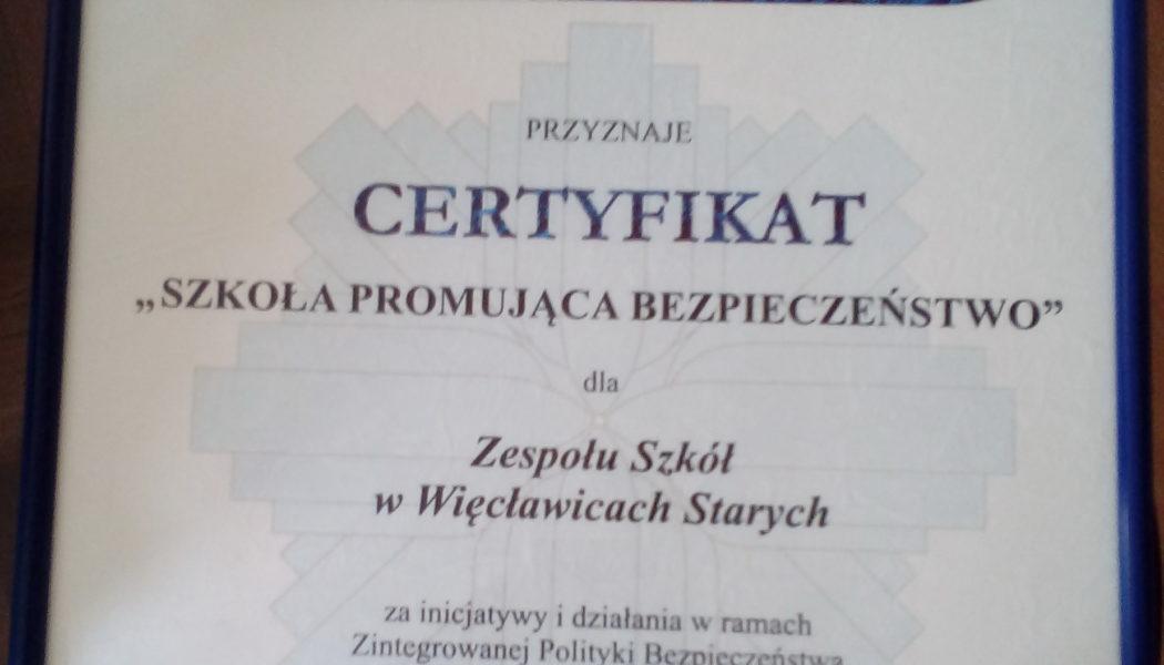 Certyfikat Szkoły Promującej Bezpieczeństwo dla Zespołu Szkół wWięcławicach Starych